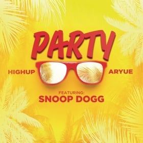 HIGHUP & ARYUE FEAT. SNOOP DOGG - PARTY
